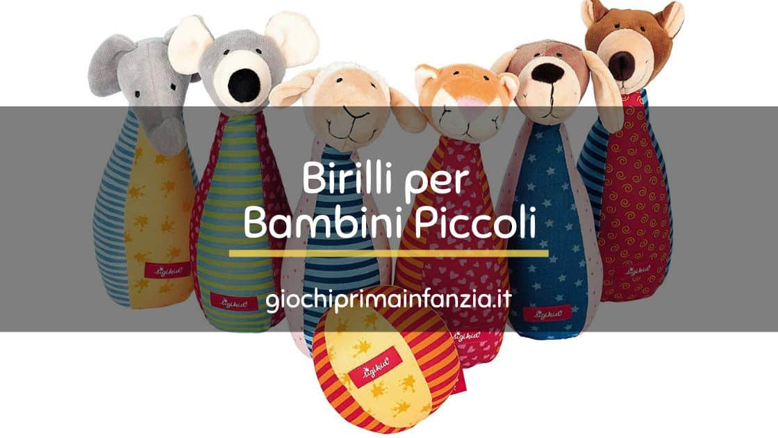 Birilli per Bambini Piccoli – Sigikid 49520