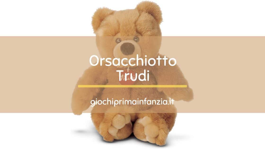 Orsacchiotto Trudi, il Peluche Trudi più Desiderato – Recensione Completa