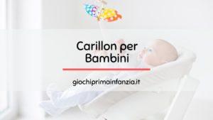 Carillon per Bambini e Neonati: la Guida con le Migliori Offerte