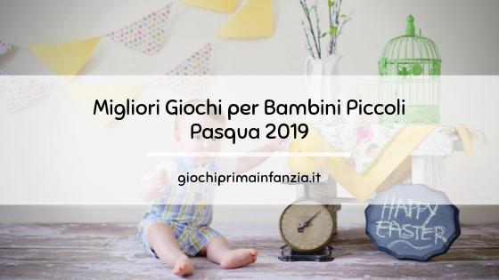 I 7 Migliori Giochi per Bambini Piccoli per Pasqua 2019