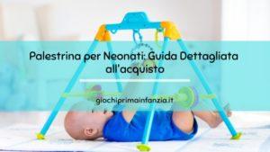 Palestrina per Neonati: Guida Dettagliata all'acquisto