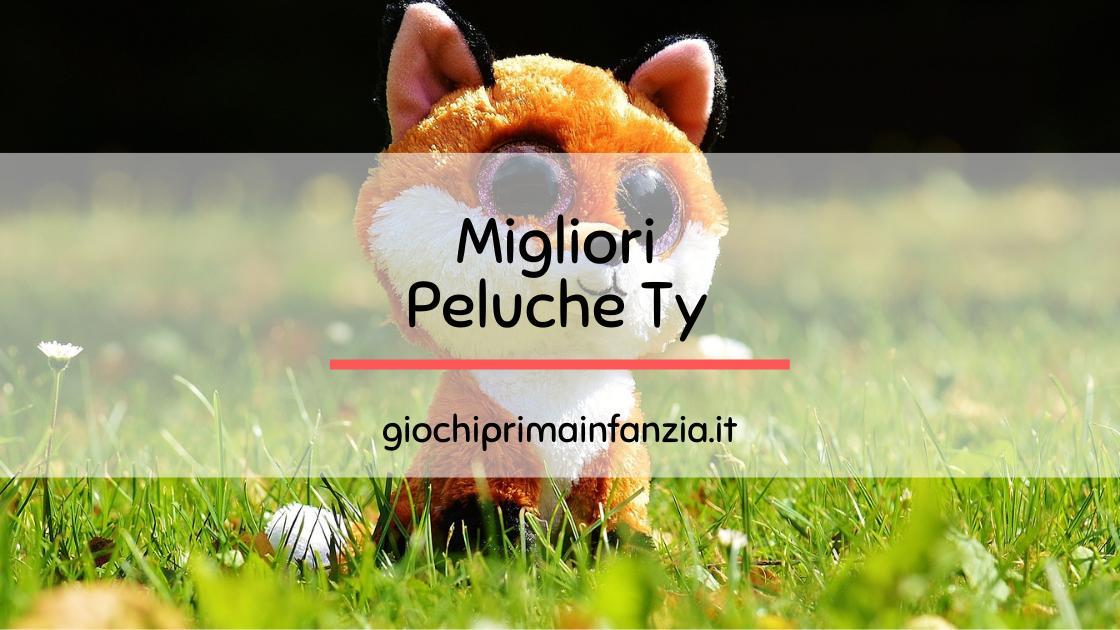 Peluche Ty: la Classifica dei Migliori Peluche con Occhioni Grandi