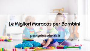 Le Migliori Maracas per Bambini e Neonati