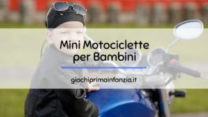 Mini Motociclette: come scegliere la Miglior Moto per Bambini