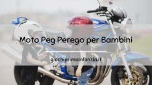 Moto Peg Perego: come scegliere la Migliore
