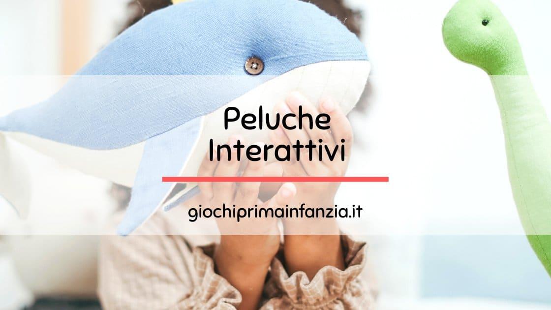 Peluche Interattivo per Bambini Piccoli: Guida alle Migliori Offerte