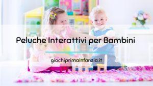 Peluche Interattivo per Bambini Piccoli