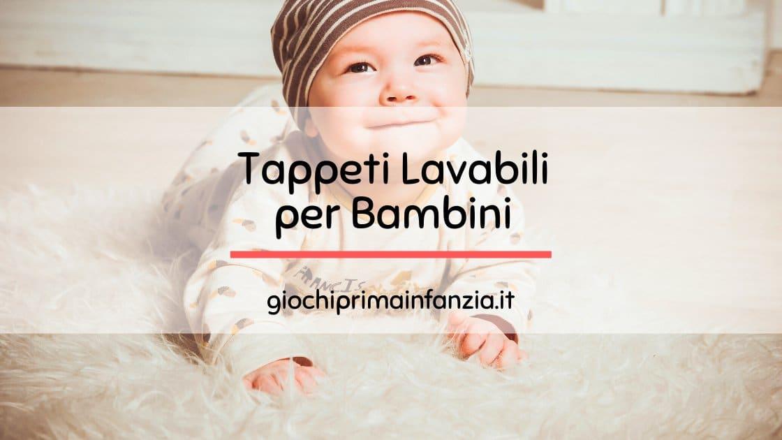 Tappeti Lavabili per Bambini: Guida Completa con Recensioni ed Opinioni