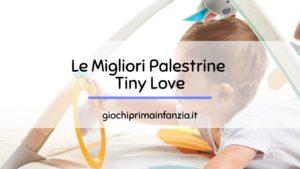Migliori Palestrine Tiny Love: Guida con Prezzi, Offerte ed Opinioni