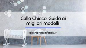 Read more about the article Migliori Culle Chicco: Guida con Offerte, Prezzi e Recensioni