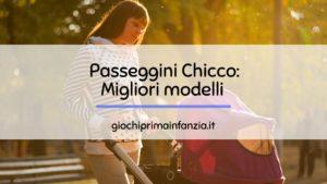 Passeggini Chicco: come scegliere i migliori modelli