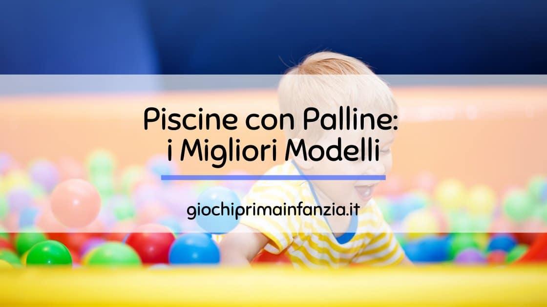 Piscine con Palline: alla scoperta dei migliori modelli