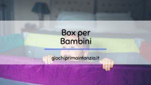 Box per Bambini: i Migliori modelli