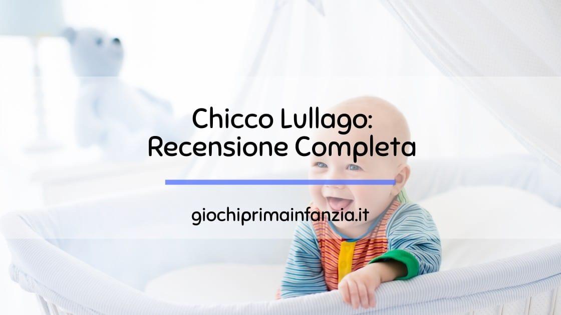 Culla Chicco Lullago: Recensione Completa