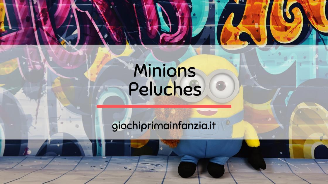 Minions Peluche: i migliori Pupazzetti di Cattivissimo Me