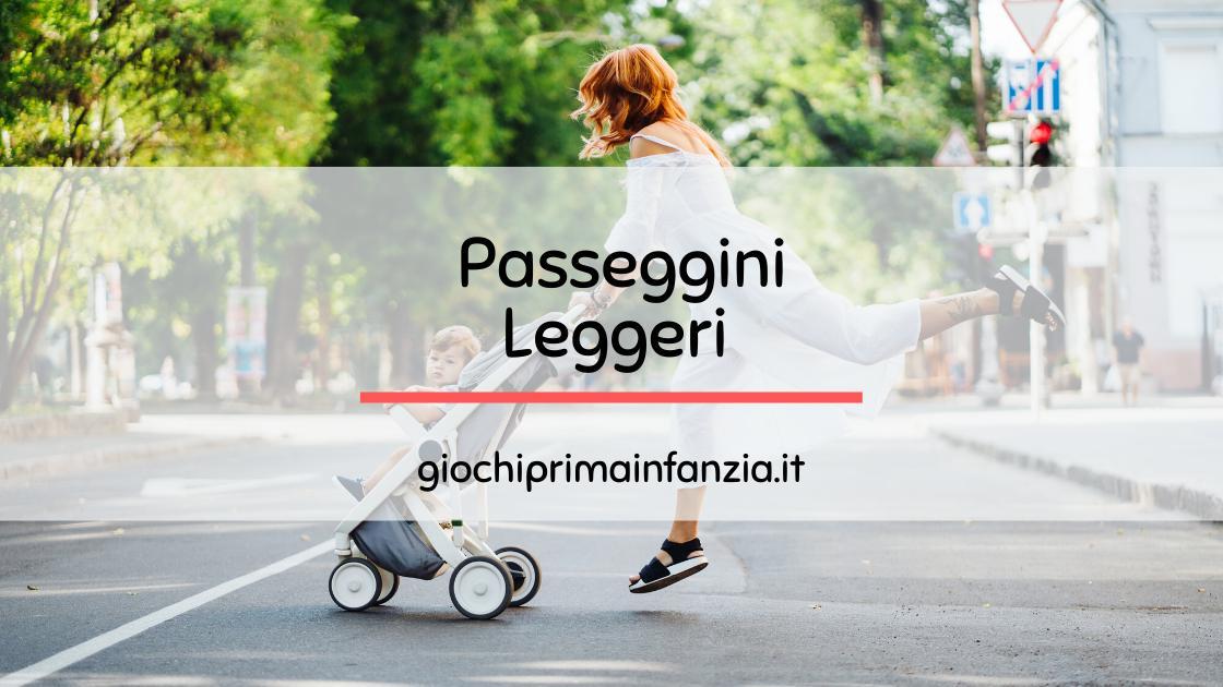Passeggini Leggeri: Guida Completa ai Migliori modelli