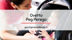 Read more about the article Ovetto Peg Perego: Guida alle migliori Offerte
