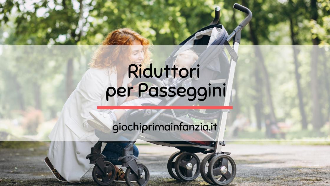 Riduttori per Passeggini: Migliori Offerte con Prezzi ed Opinioni
