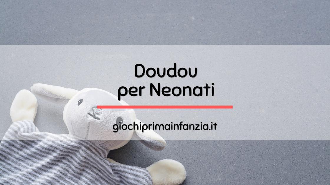 Migliori Doudou per Neonati: Guida Completa con Offerte ed Opinioni