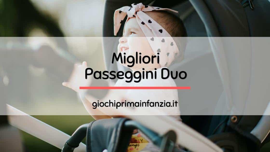 Migliori Passeggini Duo: Guida con Offerte, Prezzi, Opinioni e Recensioni