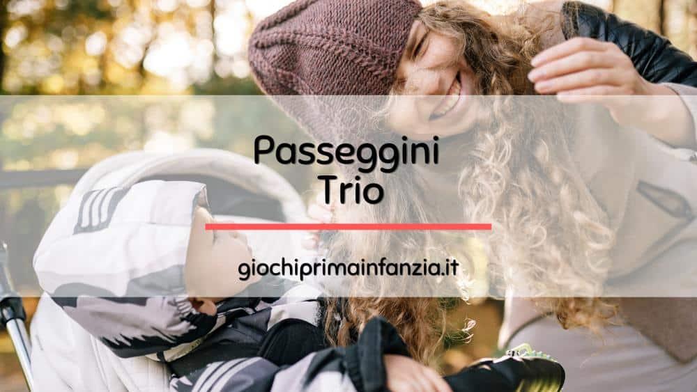 Migliori Passeggini Trio: Guida Completa per gli Acquisti