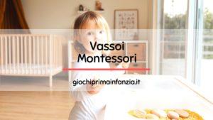 Vassoi Montessori: Cosa sono e Come scegliere i Migliori Modelli