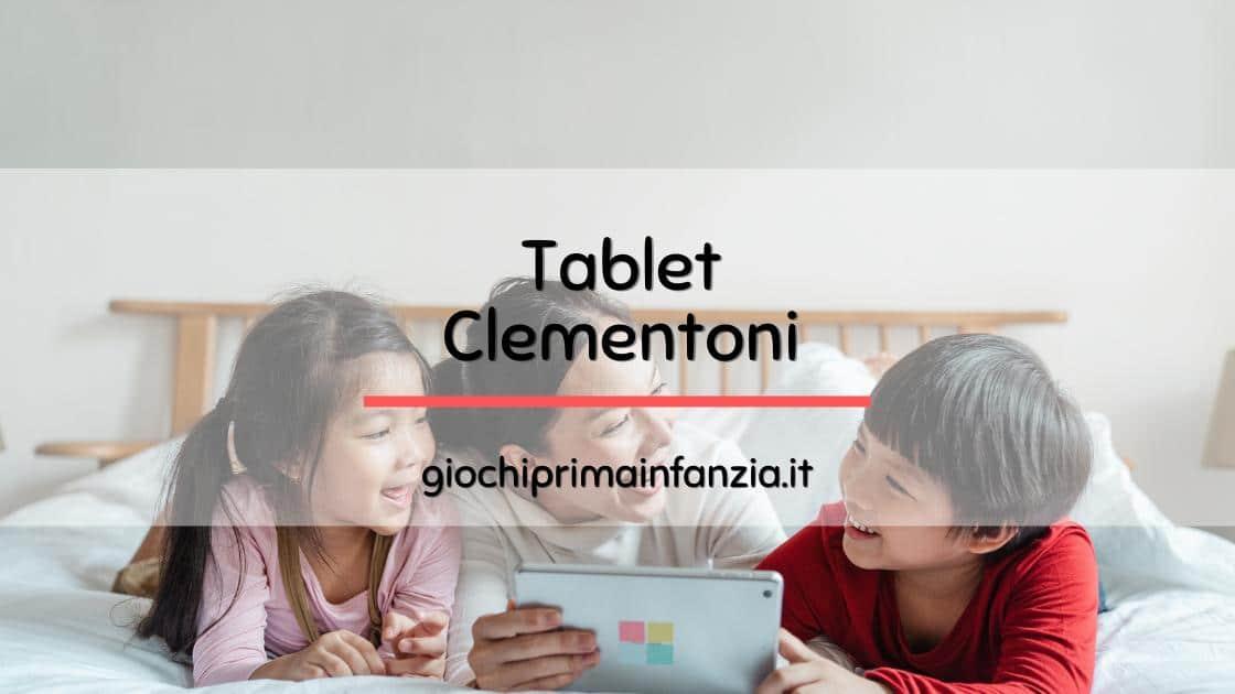 Tablet Clementoni: Guida all'Acquisto con Prezzi, Opinioni e Migliori Offerte