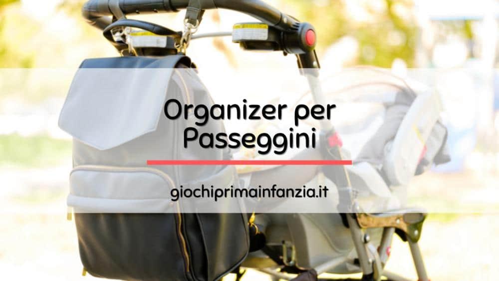 Read more about the article Miglior Borsa Organizer per Passeggino: Guida 2021 con Offerte ed Opinioni